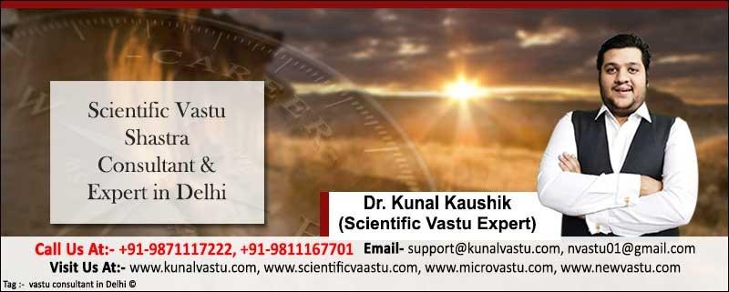 Vastu Consultant in Delhi, Best Vastu Consultant in Delhi, Scientific Vastu Consultant in Delhi, Best Scientific Vastu Consultant in Delhi, Vastu Expert in Delhi, Best Vastu Expert in Delhi, Vastu Shastra Consultant in Delhi, Vastu Shastra Expert in Delhi, Vastu Consultant in South Delhi, Delhi, Vastu Shastra